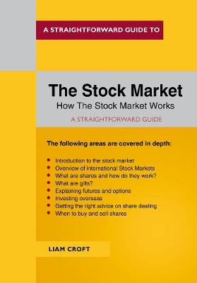 A Straightforward Guide To The Stock Market (Paperback)