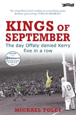 Kings of September: The Day Offaly Denied Kerry Five in a Row (Paperback)