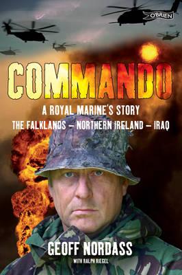 Commando: A Royal Marine's Story: The Falklands, Northern Ireland, Iraq (Paperback)