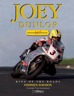 Joey Dunlop: King of the Roads (Hardback)