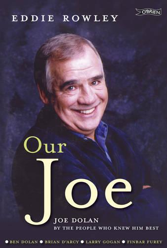 Our Joe: Joe Dolan by the People who Knew him Best (Paperback)