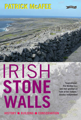 Irish Stone Walls: History, Building, Conservation (Paperback)