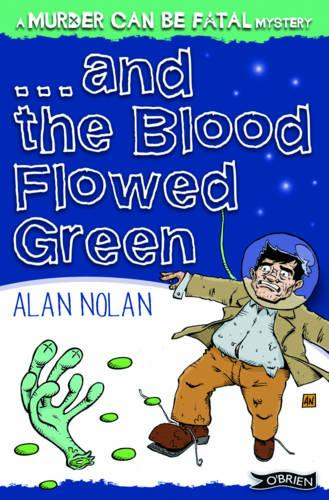 And The Blood Flowed Green - Murder Can be Fatal (Paperback)
