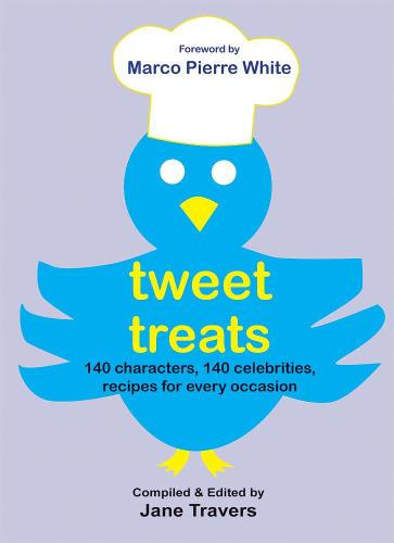 Tweet Treats: 140 characters, 140 celebrities, recipes for every occasion (Paperback)