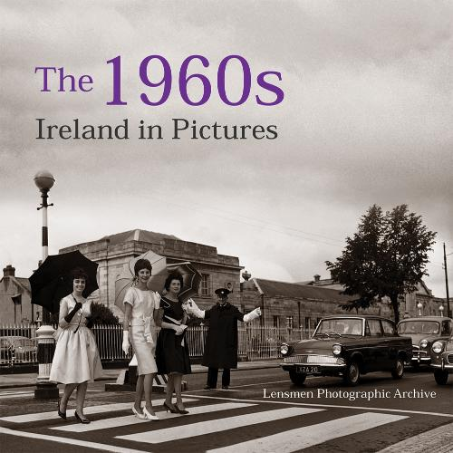 The 1960s: Ireland in Pictures (Paperback)