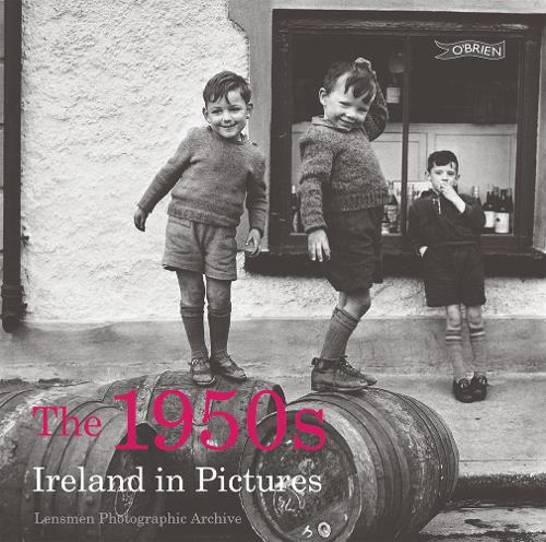 The 1950s: Ireland in Pictures (Paperback)