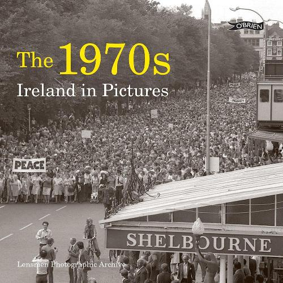 The 1970s: Ireland in Pictures - Ireland in Pictures (Paperback)