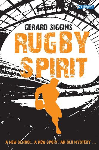 Rugby Spirit: A new school, a new sport, an old mystery... - Rugby Spirit (Paperback)