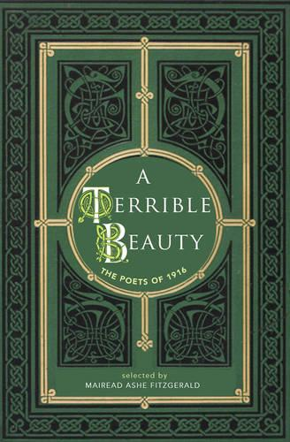A Terrible Beauty: Poetry of 1916 (Hardback)