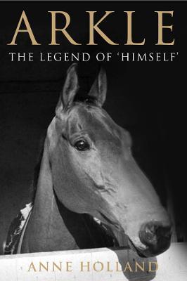 Arkle: The Legend of 'Himself' (Hardback)