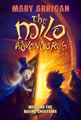 Milo and The Raging Chieftains: The Milo Adventures: Book 2 - The Milo Adventures (Paperback)