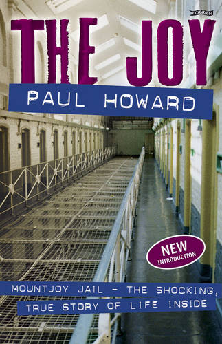 The Joy: Mountjoy Jail. The shocking, true story of life on the inside (Paperback)