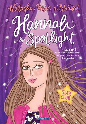 Hannah in the Spotlight: Star Club Book 1 - Star Club (Paperback)