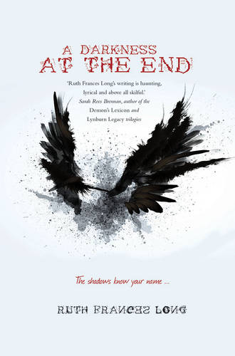 A Darkness at the End: The shadows know your name ... - Dubh Linn (Paperback)