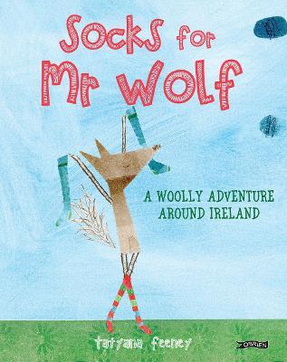 Socks for Mr Wolf: A Woolly Adventure Around Ireland (Hardback)