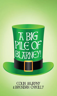 A Big Pile of Blarney (Hardback)
