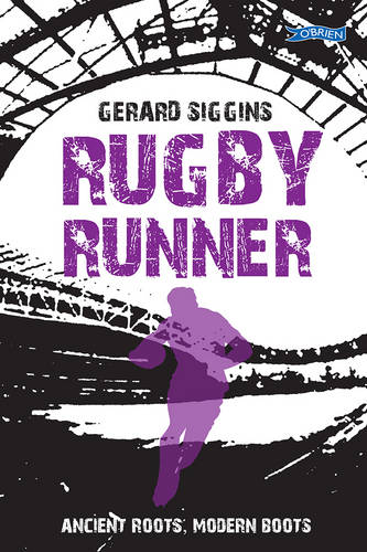Rugby Runner: Ancient Roots, Modern Boots - Rugby Spirit (Paperback)