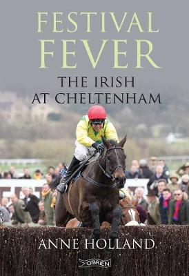 Festival Fever: The Irish at Cheltenham (Hardback)