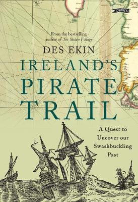 Ireland's Pirate Trail: A Quest to Uncover Our Swashbuckling Past (Paperback)
