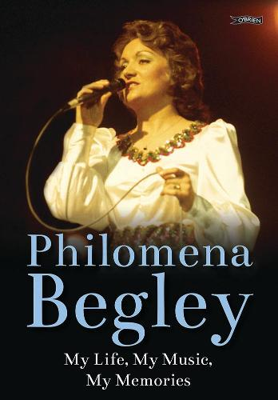 Philomena Begley: My Life, My Music, My Memories (Hardback)