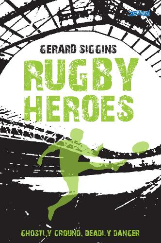 Rugby Heroes: Ghostly Ground, Deadly Danger - Rugby Spirit (Paperback)