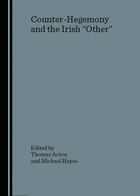 "Counter-Hegemony and the Irish ""Other"" (Hardback)"
