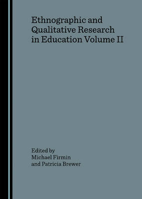 Ethnographic and Qualitative Research in Education: v. II (Hardback)