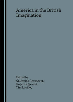 America in the British Imagination (Hardback)