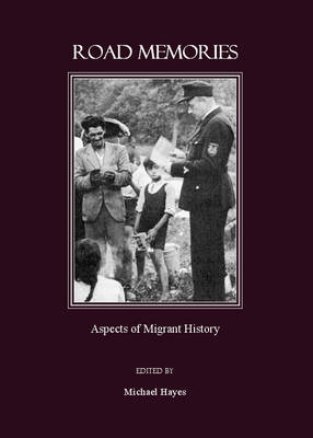 Road Memories: Aspects of Migrant History (Hardback)