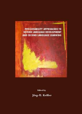 Processability Approaches to Second Language Development and Second Language Learning (Hardback)