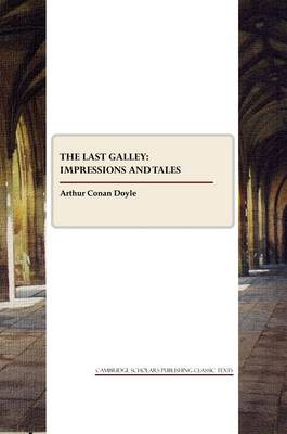 The Last Galley: Impressions and Tales (Paperback)