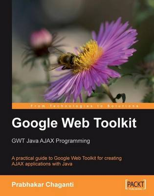Google Web Toolkit: GWT Java Ajax Programming (Paperback)