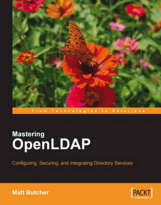Mastering OpenLDAP: Configuring, Securing and Integrating Directory Services (Paperback)
