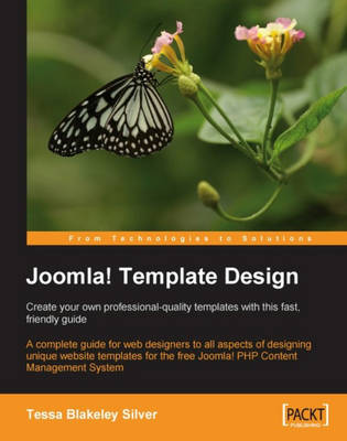 Joomla! Template Design: Create your own professional-quality templates with this fast, friendly guide (Paperback)