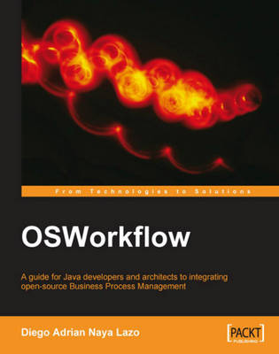 OSWorkflow: A guide for Java developers and architects to integrating open-source Business Process Management (Paperback)