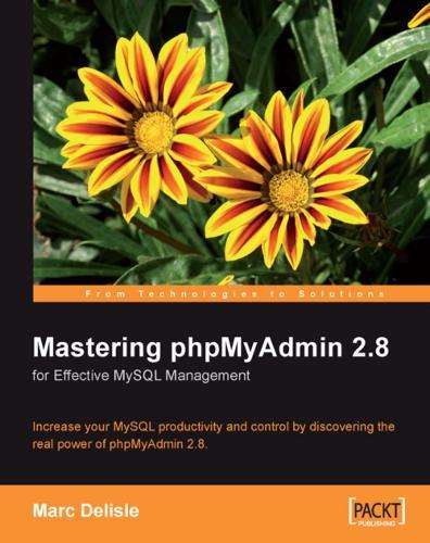 Mastering phpMyAdmin for Effective MySQL Management (Paperback)