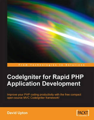 CodeIgniter for Rapid PHP Application Development (Paperback)