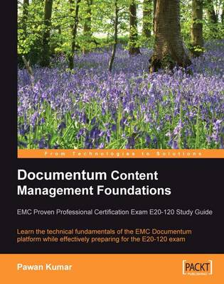 Documentum Content Management Foundations: EMC Proven Professional Certification Exam E20-120 Study Guide (Paperback)