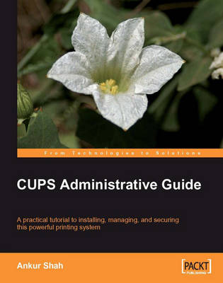 CUPS Administrative Guide (Paperback)