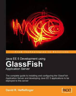 Java EE 5 Development using GlassFish Application Server (Paperback)