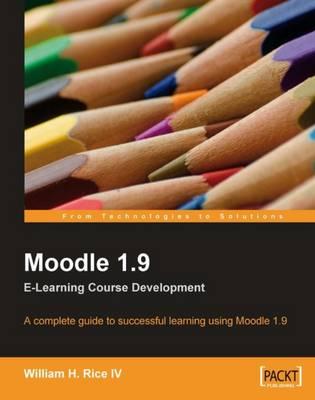Moodle 1.9 E-Learning Course Development (Paperback)