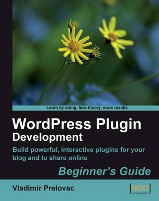 WordPress Plugin Development Beginner's Guide (Paperback)