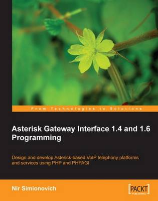 Asterisk Gateway Interface 1.4 and 1.6 Programming (Paperback)