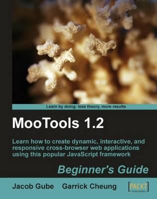 MooTools 1.2 Beginner's Guide (Paperback)