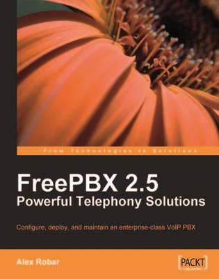 FreePBX 2.5 Powerful Telephony Solutions (Paperback)