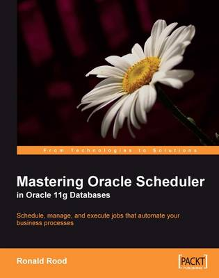 Mastering Oracle Scheduler in Oracle 11g Databases (Paperback)