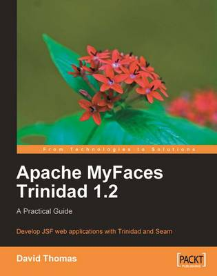 Apache MyFaces Trinidad 1.2: A Practical Guide (Paperback)