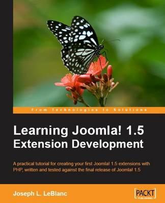 Learning Joomla! 1.5 Extension Development (Paperback)