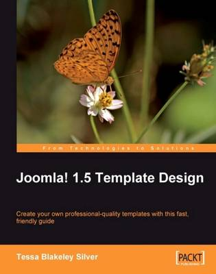 Joomla! 1.5 Template Design: Create Your Own Professional-Quality Templates with This Fast, Friendly Guide (Paperback)