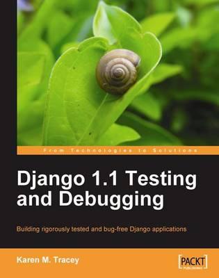 Django 1.1 Testing and Debugging (Paperback)